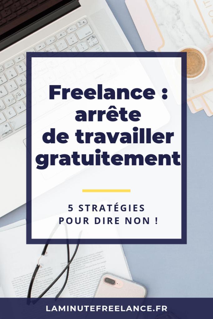 Arrêter de travailler gratuitement freelance
